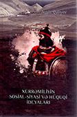 <b>Quliyev, Aqşin.</b> Xürrəmiliyin sosial-siyasi və hüquqi ideyaları / A. Quliyev.- Bakı, 2018.- 150 s.