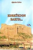 <b>Sultan, Ağanisə.</b> Kərkükdən Bakıya... / A. Sultan.- Bakı: Təknur MMC, 2019.- 192 s.