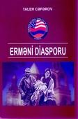 <b>Cəfərov, Taleh.</b> Erməni diasporu: dərs vəsaiti / T. Cəfərov; Azərbaycan Dövlət Pedaqoji Universiteti.- Bakı: Elm və təhsil, 2019.- 232 s.
