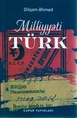 <b>Əhməd, Dilqəm.</b> Milliyyəti: Türk / D. Əhməd.- Bakı: Çapar Yayınları, 2019.- 220 s.
