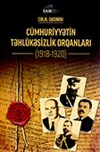 <b>Qasımov, Cəlal.</b> Cümhuriyyətin təhlükəsizlik orqanları: 1918-1920 / C. Qasımov.- Bakı: Vanur Poliqraf MMC, 2018.- 170 s.
