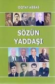 <b>Abbas, Oqtay.</b> Sözün yaddaşı / O. Abbas.- Bakı: ADPU nəşriyyatı, 2019.- 274 s.